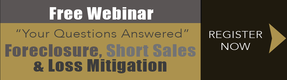 Your Questions Answered at this Free Webinar on Foreclosure, Short Sales, and Loss Mitigation